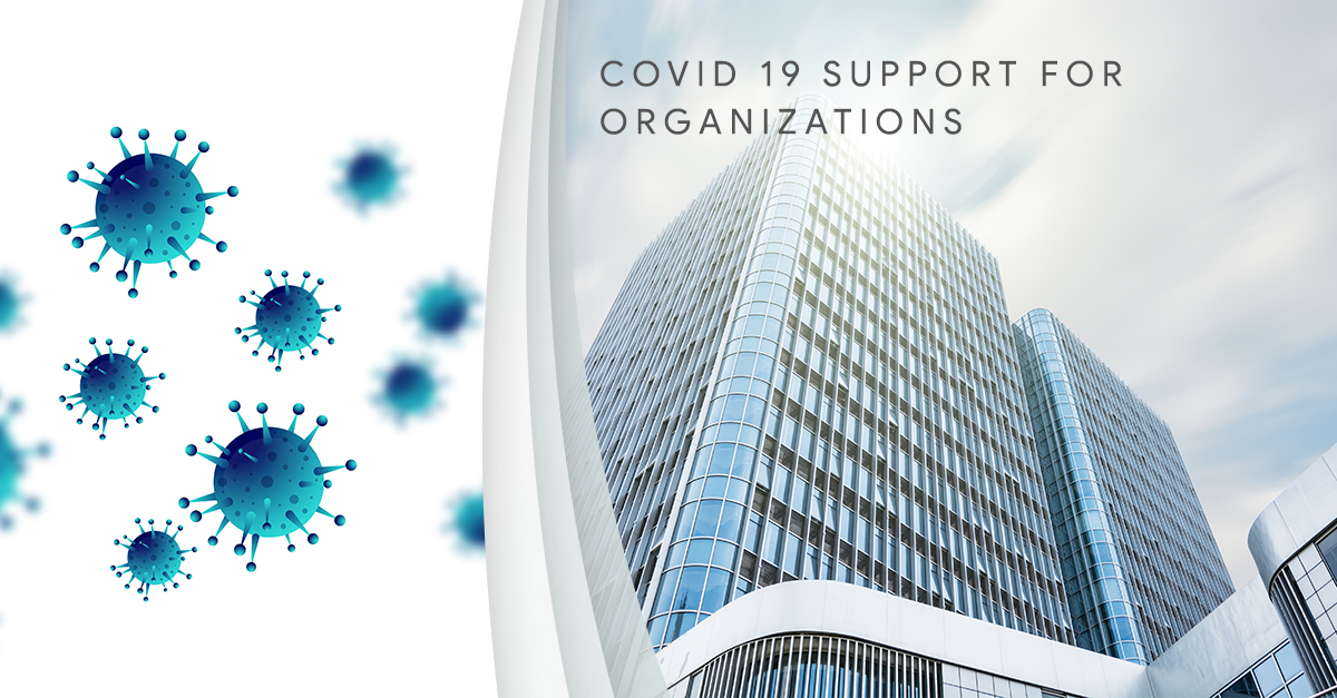 COVID 19 SUPPORT FOR ORGANIZATIONS